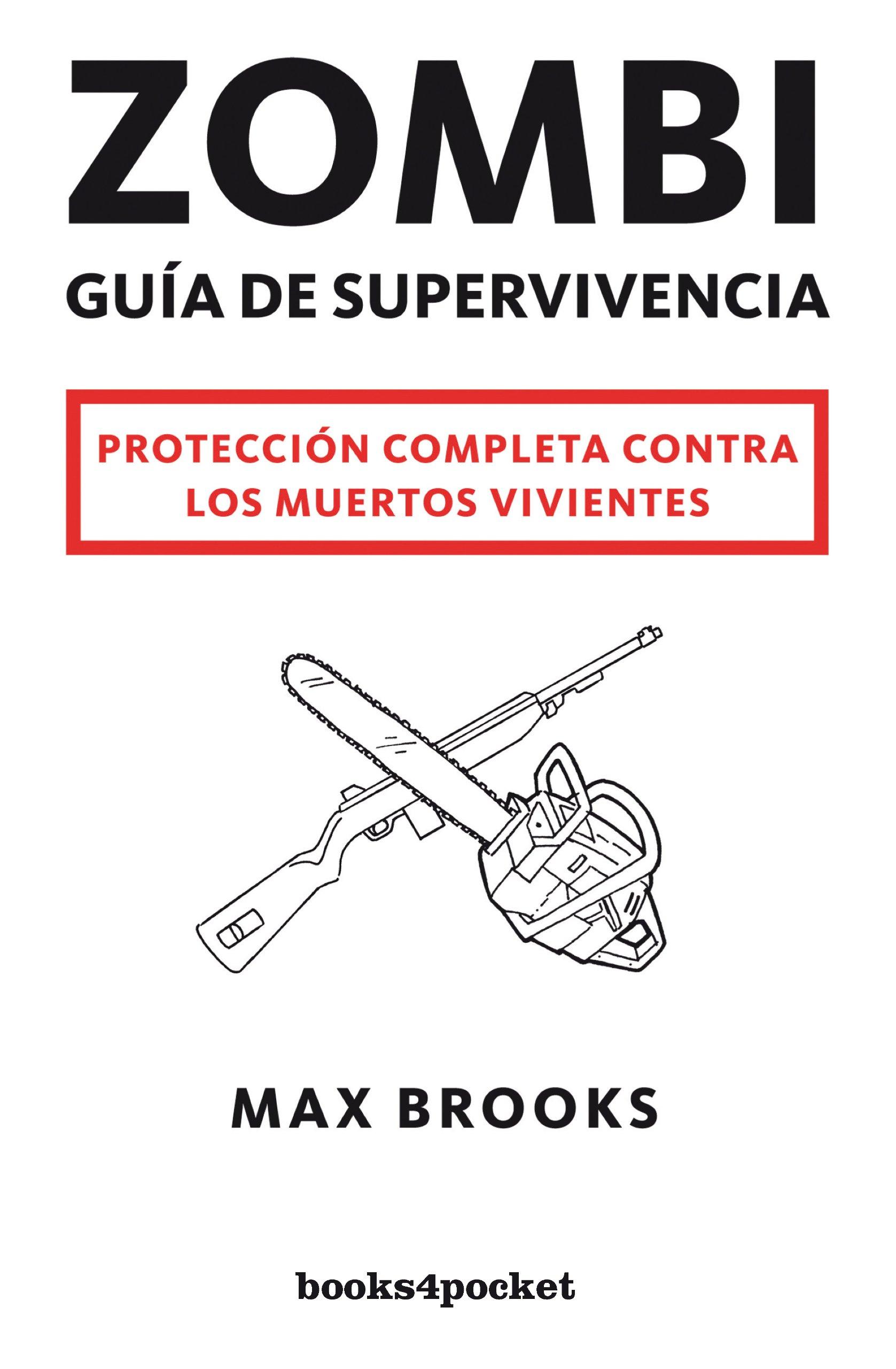Zombi: guía de supervivencia: Protección completa contra los muertos vivientes: 275 Narrativa: Amazon.es: Brooks, Max: Libros