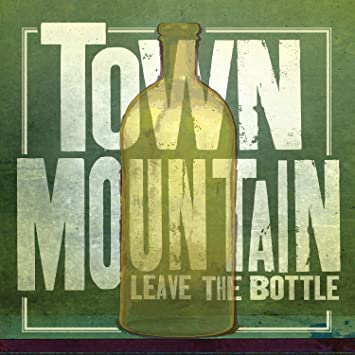 amazon leave the bottle town mountain ブルーグラス 音楽