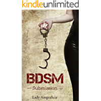 BDSM: Submission - Erotic Aplha Male Dominance Submissive Fifty Shades Bondage Erotica Short Story