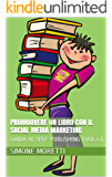 Promuovere un libro con il social media marketing (GUIDA AL SELF-PUBLISHING Vol. 4)