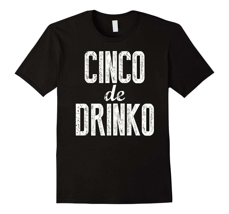 Cinco de Drinko Shirt Cinco De mayo Party Shirt-alottee gift