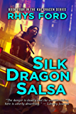 Silk Dragon Salsa (The Kai Gracen Series Book 4)