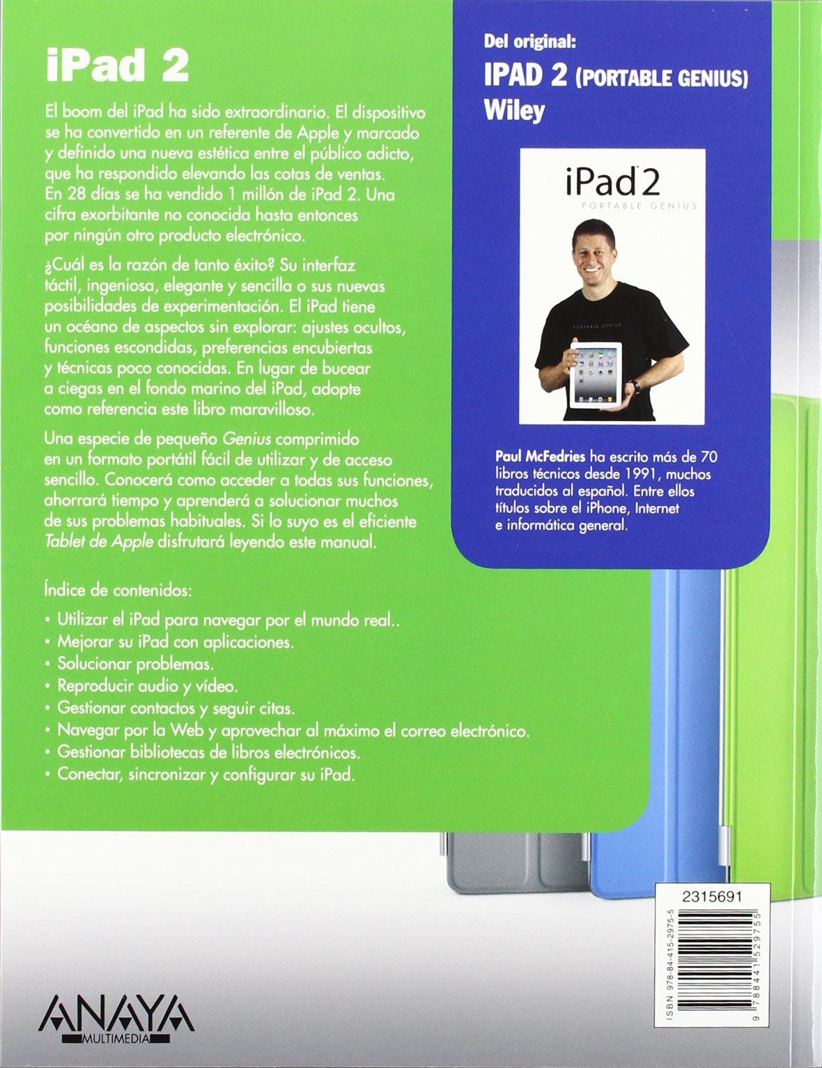 iPad 2 / iPad 2 Portable Genius (Spanish Edition): Paul McFedries, Ana  Belen Rubio Orraca: 9788441529755: Amazon.com: Books