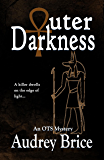 Outer Darkness (Occult Urban Fantasy/Mystery) (Ordo Templi Serpentis Mysteries Book 1)