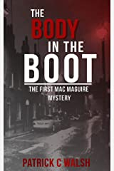 The Body in the Boot (The Mac Maguire Detective Mysteries Book 1) Kindle Edition