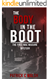The Body in the Boot (The Mac Maguire detective mysteries Book 1)