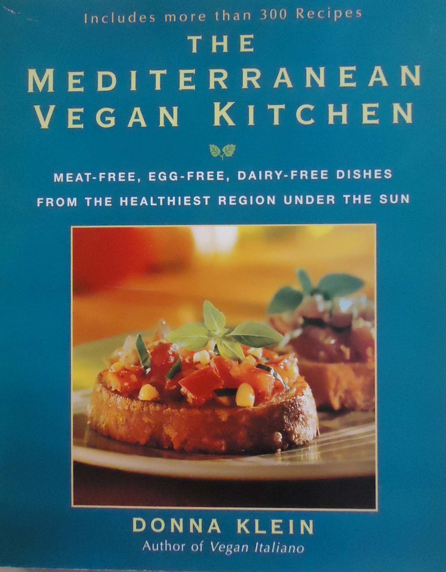 The Mediterranean Vegan Kitchen: Meat-Free, Egg-Free, Dairy-Free ...