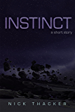 Instinct: A Science Fiction Short Story