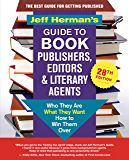 Jeff Herman's Guide to Book Publishers, Editors & Literary Agents, 28th edition: Who They Are, What They Want, How to Win Them Over (Jeff Herman's Guide ... Publishers, Editors and Literary Agents)