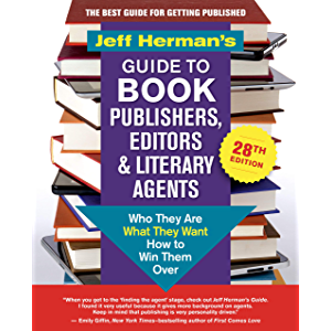 Jeff Herman's Guide to Book Publishers, Editors & Literary Agents, 28th edition: Who They Are, What They Want, How to…