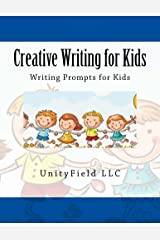 Creative Writing for Kids: Writing Prompts for Kids Kindle Edition