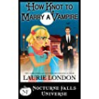 How Knot To Marry A Vampire: A Nocturne Falls Universe story