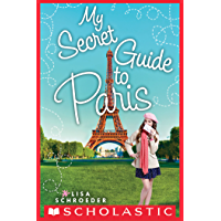 My Secret Guide to Paris: A Wish Novel