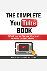 The Complete YouTube Book: What Works for My Channel with 8+ Million Views? Audible Audiobook