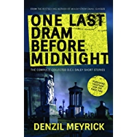 One Last Dram Before Midnight: The Complete D.C.I. Daley Short Stories (The D.C.I. Daley Series)