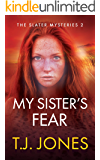 My Sister's Fear (The Slater Mysteries Book 2)