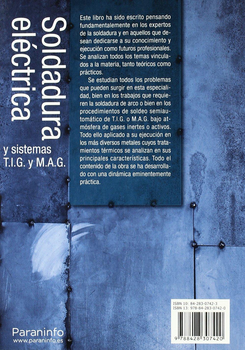 Soldadura Electrica - Y Sistemas TIG y Mag (Spanish Edition): Jose Maria Rivas Arias: 9788428307420: Amazon.com: Books