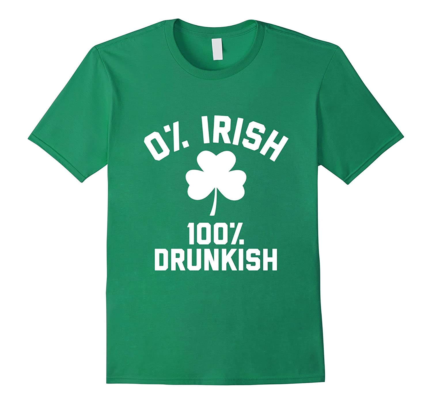 0 IRISH 100 DRUNKISH Saint Patricks Day Tee Shirt-TD
