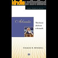 Abraão: Um homem obediente e destemido (Heróis da fé)