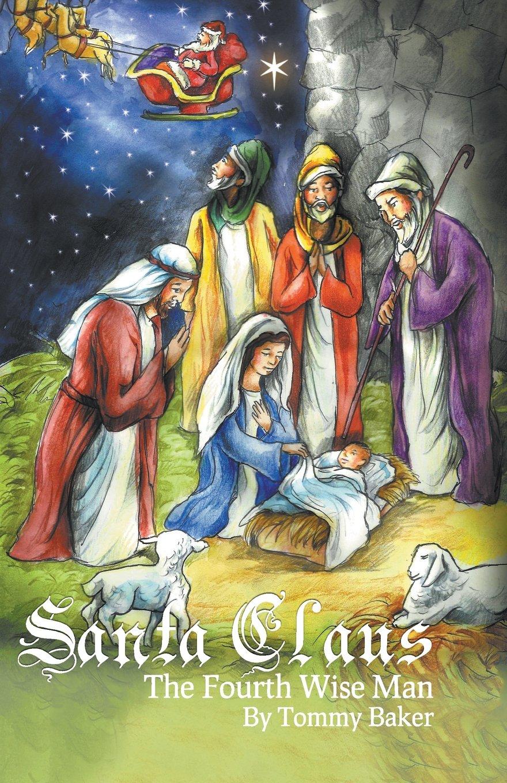 Santa Claus The Fourth Wise Man