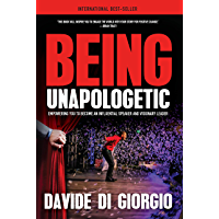 Being Unapologetic: Empowering You to Become an Influential Speaker and Visionary Leader book cover