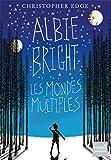 Albie Bright, Les mondes multiples