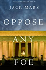 Oppose Any Foe (A Luke Stone Thriller—Book 4) Kindle Edition
