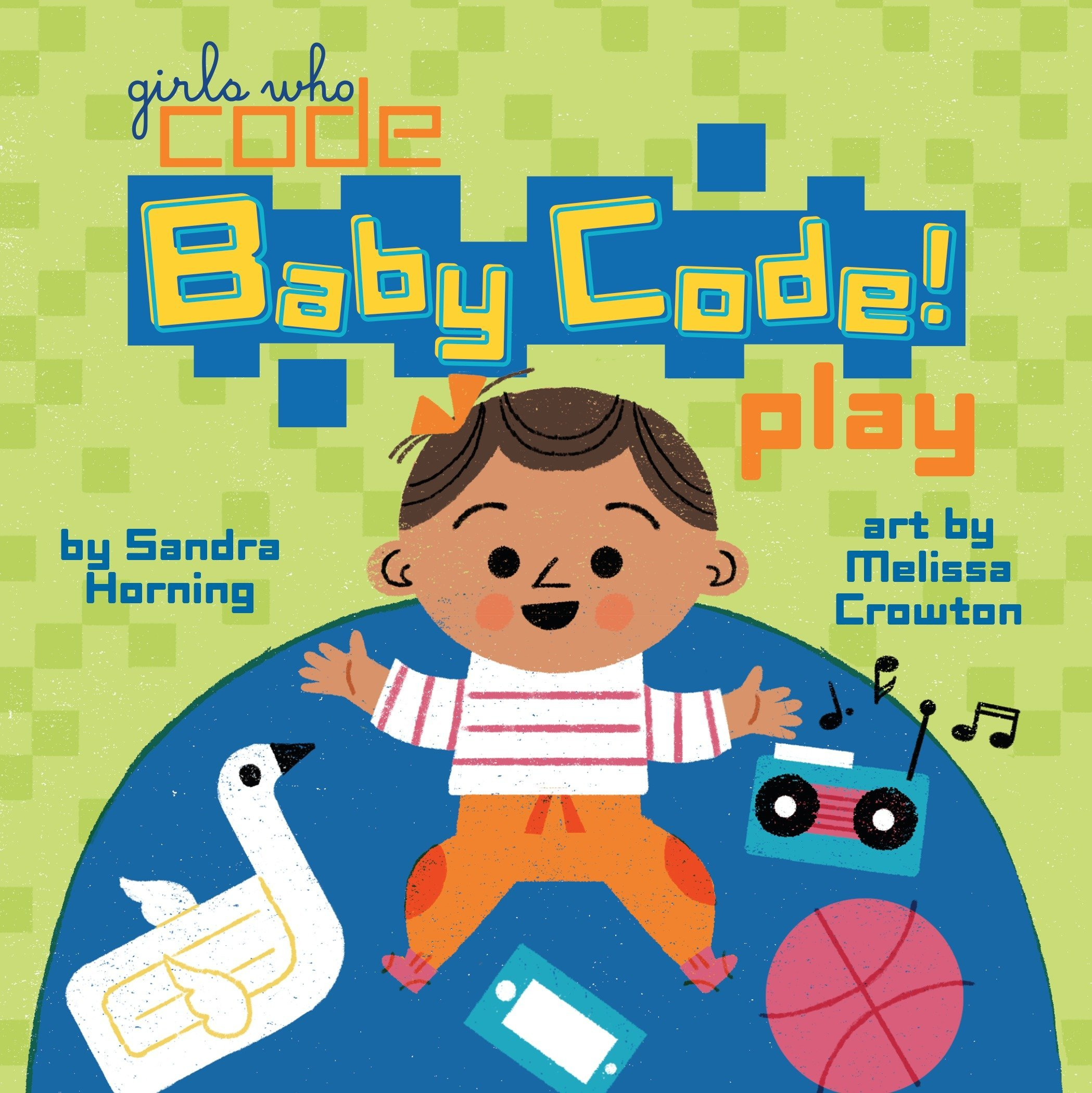 Baby Code! Play: Sandra Horning, Melissa Crowton