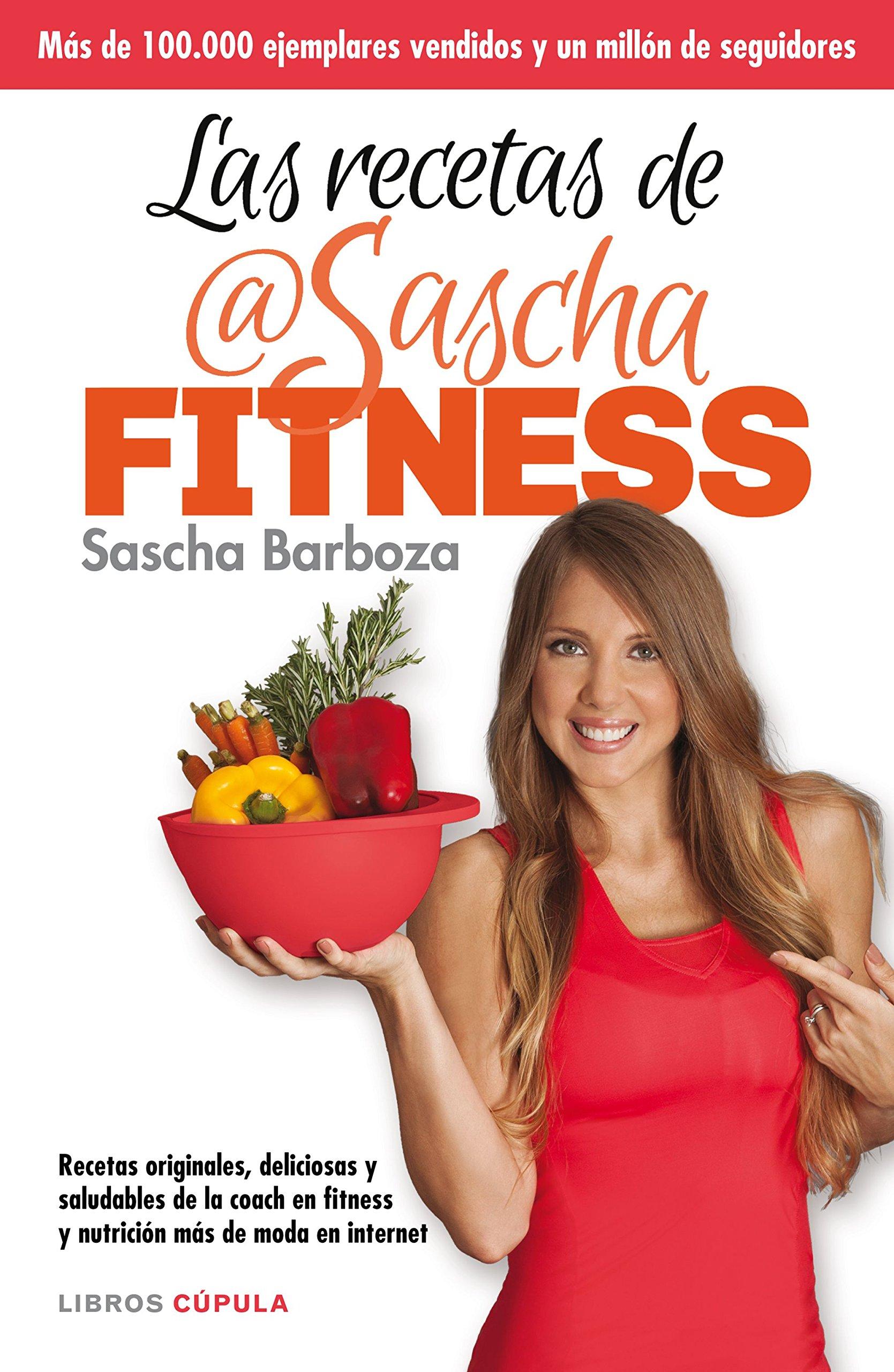 Las recetas de Sascha Fitness: Recetas originales, deliciosas ...