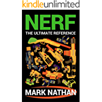 NERF: The Ultimate Reference
