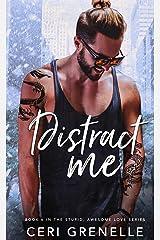 Distract Me (Stupid Awesome Love Book 6) Kindle Edition