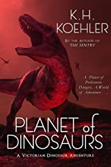 Planet of Dinosaurs: A Victorian Dinosaur Adventure Kindle Edition