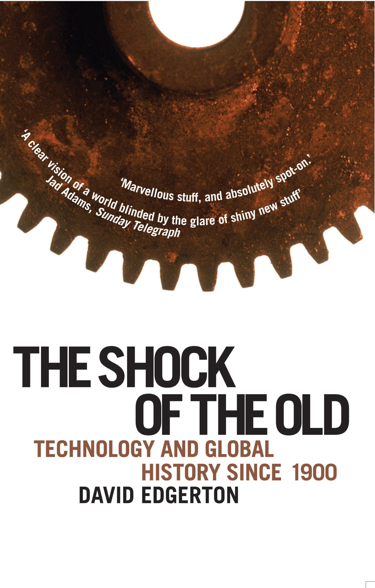 The Shock of the Old: Technology and Global History Since 1900 ebook