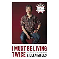I Must Be Living Twice: New and Selected Poems book cover