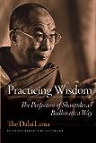 Practicing Wisdom: The Perfection of Shantideva's Bodhisattva Way (English Edition)