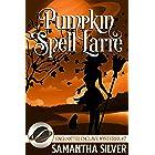 Pumpkin Spell Latte (Enchanted Enclave Mysteries Book 7)