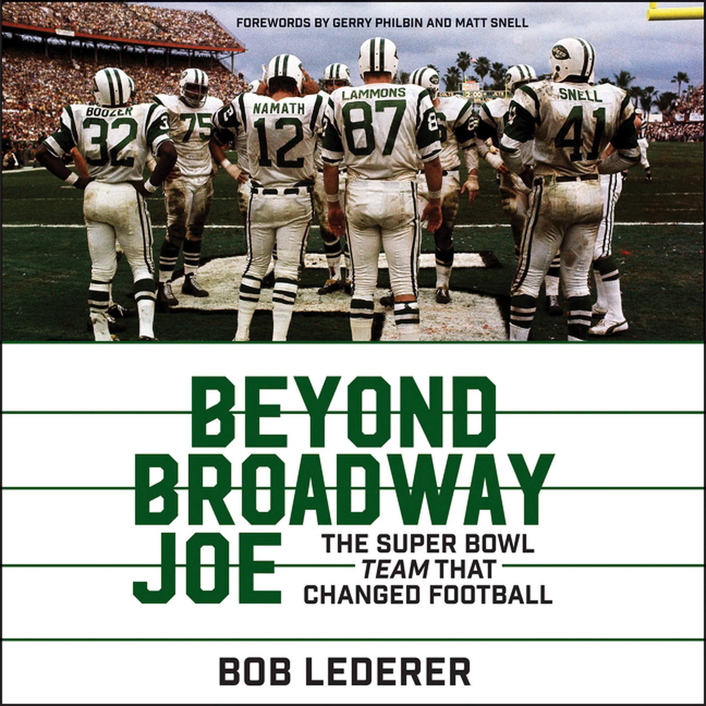 Beyond Broadway Joe: The Super Bowl TEAM That Changed Football