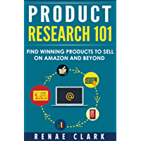 Product Research 101: Find Winning Products to Sell on Amazon and Beyond (English Edition)