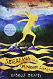 Serafina and the Splintered Heart (The Serafina Series Book 3) (Serafina (3))