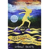 Serafina and the Splintered Heart (The Serafina Series Book 3) (Serafina (3))