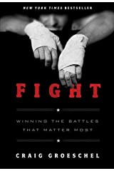 Fight: Winning the Battles That Matter Most Kindle Edition