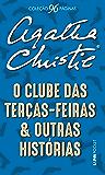 O clube das Terças-Feiras e outras histórias (Coleção 96 Páginas)
