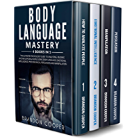 Body Language Mastery: 4 Books in 1: The Ultimate Psychology Guide to Analyzing, Reading and Influencing People Using Body Language, Emotional Intelligence, ... and Manipulation (English Edition)