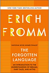 The Forgotten Language: An Introduction to the Understanding of Dreams, Fairy Tales, and Myths Kindle Edition