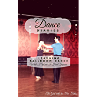 Dance Diaries: Learning Ballroom Dance: What I Wish I Had Known book cover