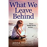 What We Leave Behind: A heartbreaking and gripping emotional page-turner