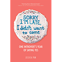 Sorry I'm Late, I Didn't Want to Come: One Introvert's Year of Saying Yes (English Edition)