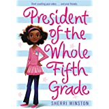 President of the Whole Fifth Grade (President Series Book 1)