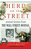 Herd on the Street: Animal Stories from The Wall Street Journal (Wall Street Journal Book)