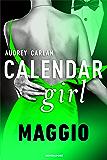 Calendar Girl. Maggio (Calendar Girl - versione italiana - Vol. 5)